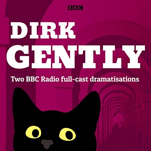Dirk Gently: Two BBC Radio full-cast dramas cover art