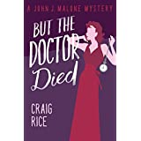 But the Doctor Died (The John J. Malone Mysteries Book 13) (English Edition)
