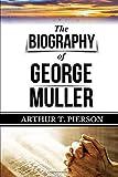 George Muller: The Biography of George Mueller of Bristol (Original Edition) (George Müller Books) (Volume 1)