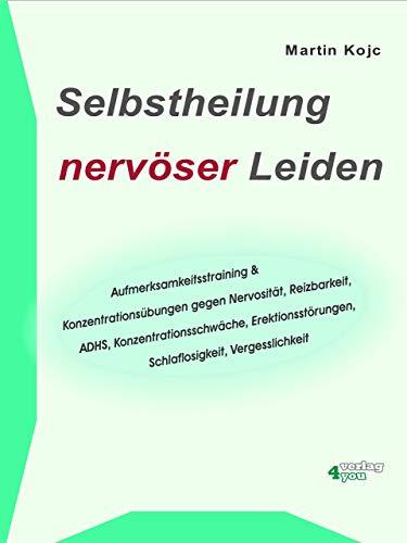 Selbstheilung nervöser Leiden. Aufmerksamkeitstraining & Konzentrationsübungen gegen Nervosität,...