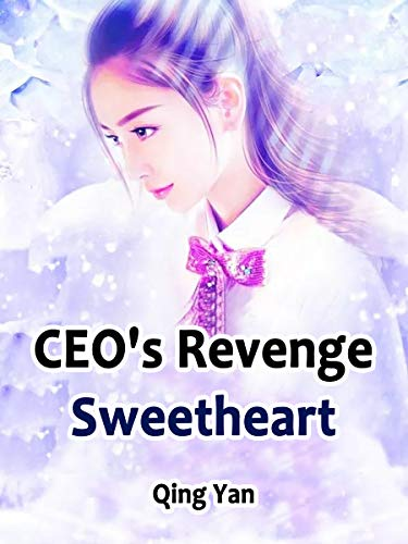 CEO's Revenge Sweetheart: Volume 3 (English Edition)