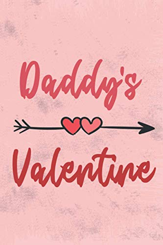 Daddy's Valentine: Funny valentine's day notebook Love Daddy's Valentine perfect gift for Valentine's day best romantic gift to your girlfriend, ... 6*9 - 110 pages - white lined paper etc ..