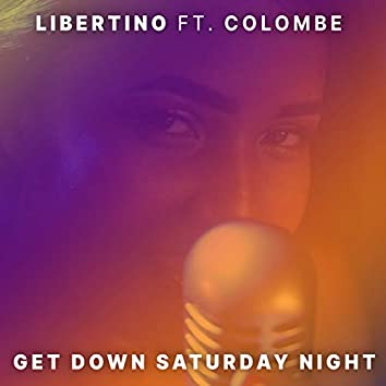 Get Down Saturday Night (feat. Colombe)