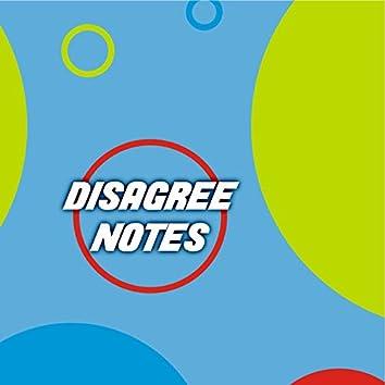 Disagree Notes