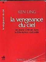 La vengeance du ciel / un jeune chinois dans la revolution culturelle de Lee