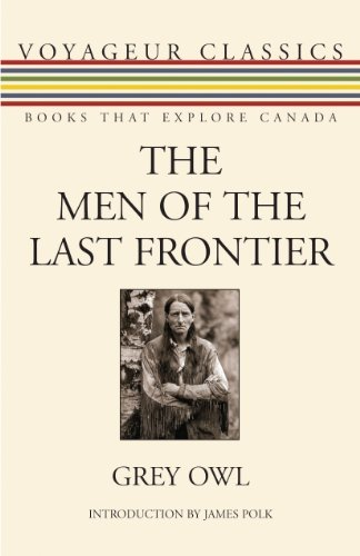 By Owl, Grey Men of the Last Frontier (Voyageur Classics): 20 Paperback - February 2011