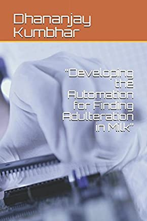 """""""Developing the Automation for Finding Adulteration in Milk"""""""