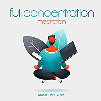 Full Concentration Meditation Music Mix 2019