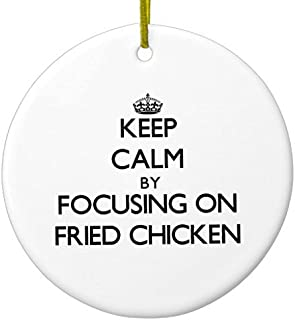 Keep Calm By Focusing On Fried Chicken Ceramic Ornament CircleDesigned by Valentine Herty