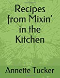 Recipes from Mixin' in the Kitchen