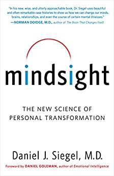 Mindsight: The New Science of Personal Transformation by [Daniel J. Siegel]