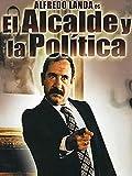 El alcalde y la política