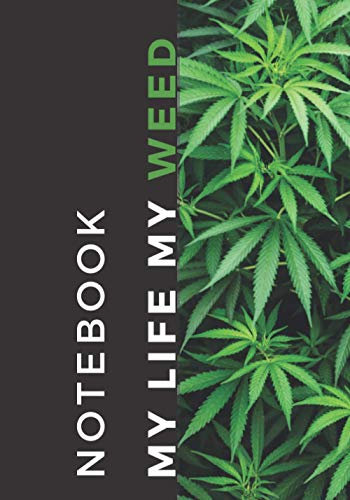 NOTEBOOK MY LIFE MY WEED - FUNNY: BIG SIZE 7x10 po