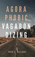 Agoraphobic Vagabondizing