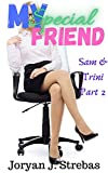 My Special Friend: Sam & Trini: Part 2
