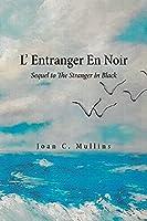 L' Entranger En Noir: Sequel to the Stranger in Black