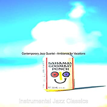 Contemporary Jazz Quartet - Ambiance for Vacations