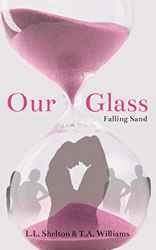 Our Glass: Falling Sand (English Edition)