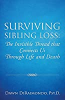 Surviving Sibling Loss: The Invisible Thread that Connects Us Through Life and Death