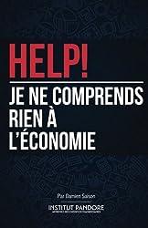 livre HELP! Je ne comprends rien à l'économie: Le manuel de survie pour comprendre l'économie, la politique et les crises.