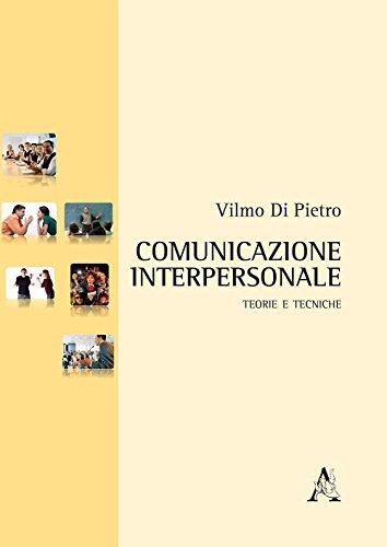 Comunicazione Interpersonale: Teorie E Tecniche