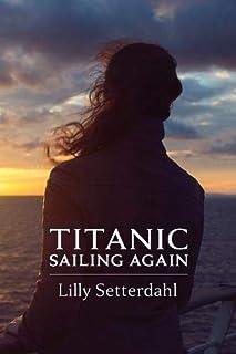 Titanic Sailing Again: An epic novel
