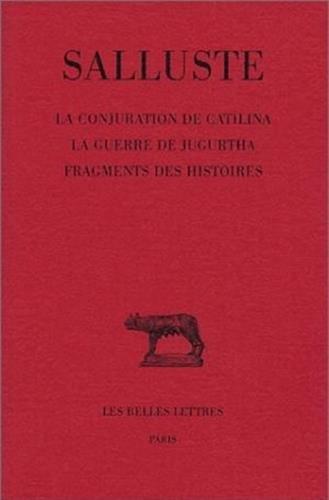 La conjuration de Catilina. La guerre de Jugurtha. Fragments des histoires