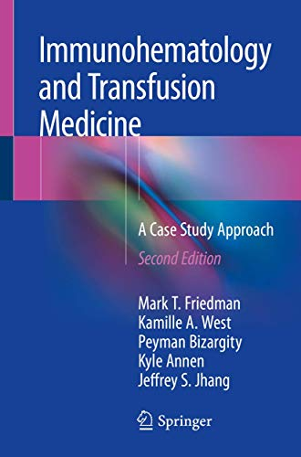 Immunohematology and Transfusion Medicine: A Case Study Approach