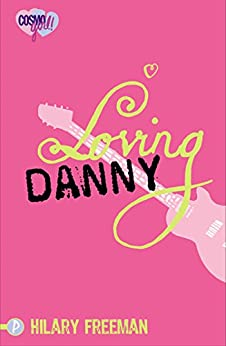 Loving Danny: CosmoGirl / Piccadilly Love Stories by [Hilary Freeman]