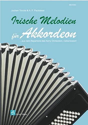 Irische Melodien fuer Akkordeon: ... aus dem Repertoire des Kerry Orchesters, Cahersiveen! (Akkordeon-Noten, Akkordeonnoten: Akkordeonnoten)