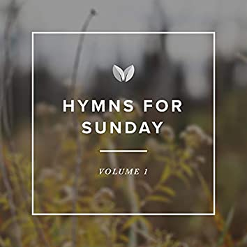 Hymns for Sunday: Vol. 1