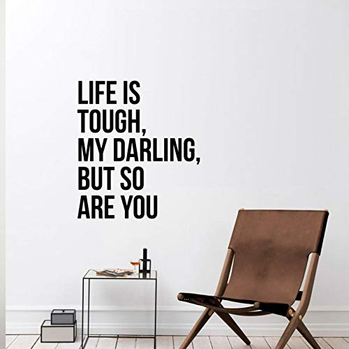 "Vinyl Wall Art Decal - Life is Tough My Darling But So are You - 26"" x 23"" - Tre"