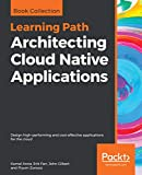 Architecting Cloud Native Applications: Design high-performing and cost-effective applications for the cloud (English Edition)