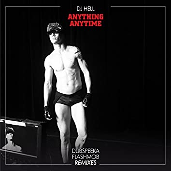 Anything, Anytime (Remixes, Pt. #3)