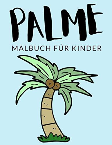 Palme Malbuch Für Kinder: Palme Malbücher Für Kinder, Ravenea Rivularis, Palmengewächse Malbuch Für Kinder, Über 30 Seiten zum Ausmalen, Perfekte ... Jahren und älter 🔥 Stunden Spaß garantiert 🇩🇪