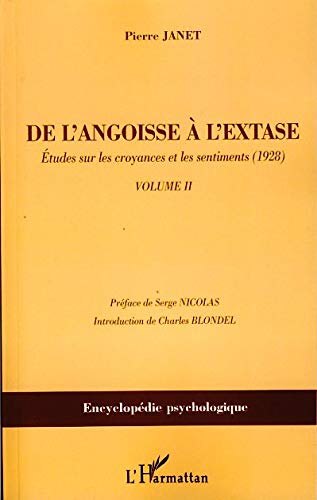 De l'angoisse à l'extase : Tome 2 : Etudes sur les croyances et les sentiments (1928): Etudes sur les croyances et les sentiments (1928) - Volume 2