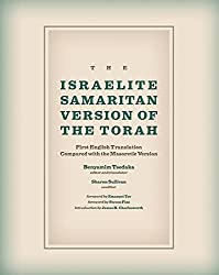 The Israelite Samaritan Version of the Torah: First English Translation Compared with the Masoretic Version