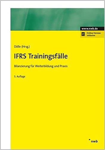 IFRS Trainingsfälle: Bilanzierung für Weiterbildung und Praxis (NWB Bilanzbuchhalter)