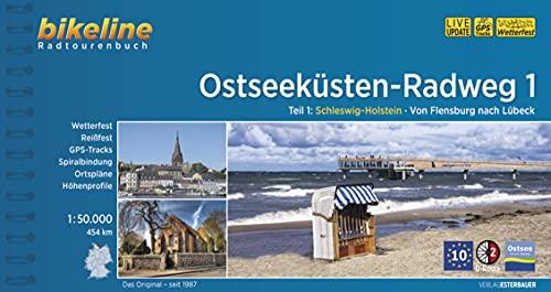 Ostseeküsten-Radweg / Ostseeküsten-Radweg Teil 1: Schleswig-Holstein - Von Flensburg nach Lübeck, 1:50.000, 454 km, wetterfest/reißfest, GPS-Tracks Download, LiveUpdate (Bikeline Radtourenbücher)