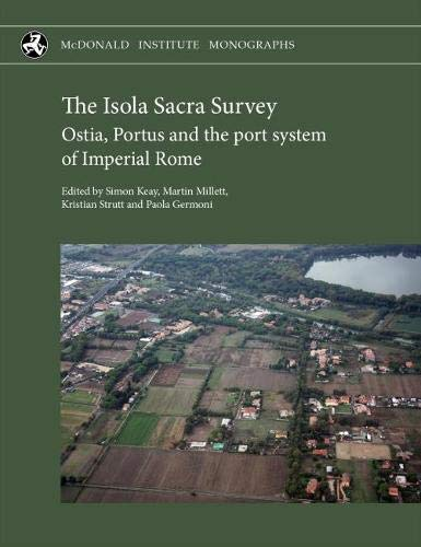 The Isola Sacra Survey: Ostia, Portus and the port system of Imperial Rome