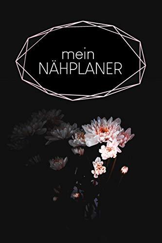 Nähplaner: für deine neuen Nähprojekte zum Ausfüllen mit Maßtabellen + Projektseiten   Motiv: Schwarze Blume