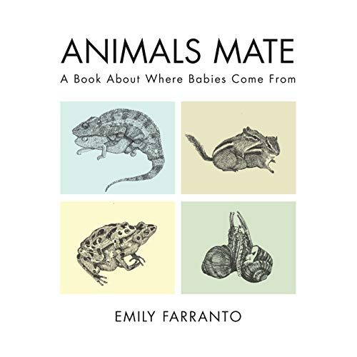 Animals Mate: A Book about Where Babies Come from