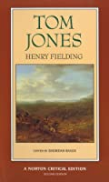 Tom Jones: The Authoritative Text Contemporary Reactions Criticism (Norton Critical Editions)