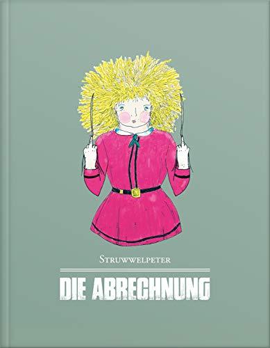 Struwwelpeter - Die Abrechnung: Das Kinderbuch für Erwachsene