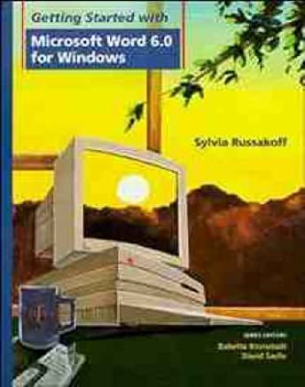 [(Getting Started with Microsoft WORD 6.0 for Windows)] [By (author) Sylvia Russakoff] published on (January, 1996)