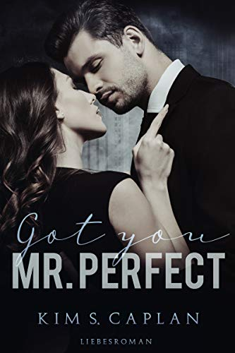Got You, Mr. Perfect: Liebesroman von [Kim S. Caplan]