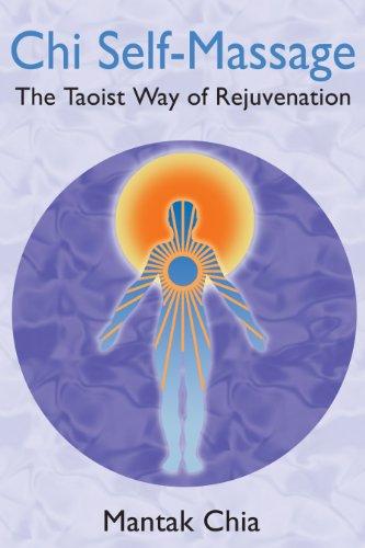Chi Self-Massage: The Taoist Way Of Rejuvenation