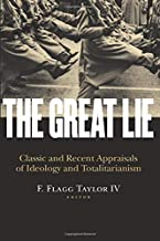 The Great Lie: Classic and Recent Appraisals of Ideology and Totalitarianism (Religion and Contemporary Culture)