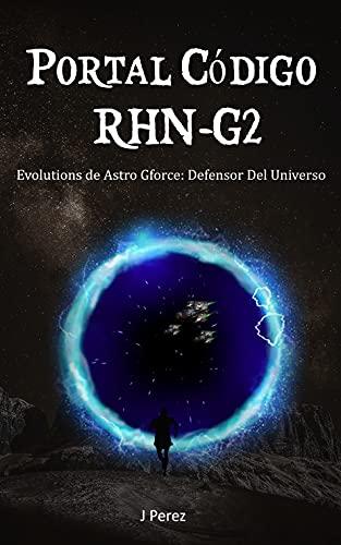 PortalCódigoRHN-G2: Evolution Nacimiento de Astro Gforce Defensor Del Universo