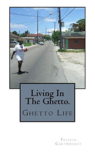 Living In The Hood.: Ghetto Life